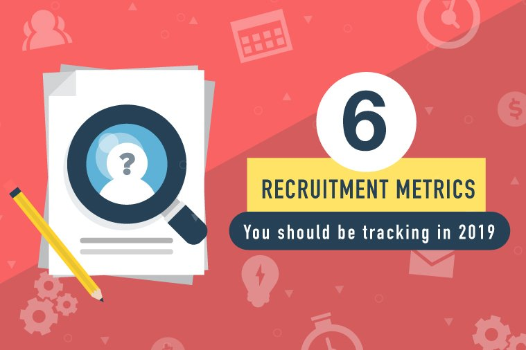 6 Recruitment Metrics You Should Be Tracking in 2019