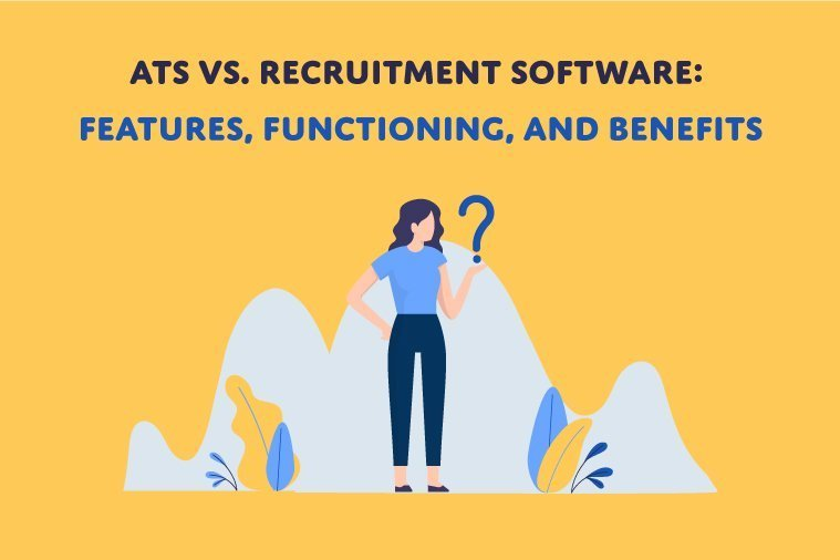 ATS vs Recruitment Software Features, Functioning and Benefits