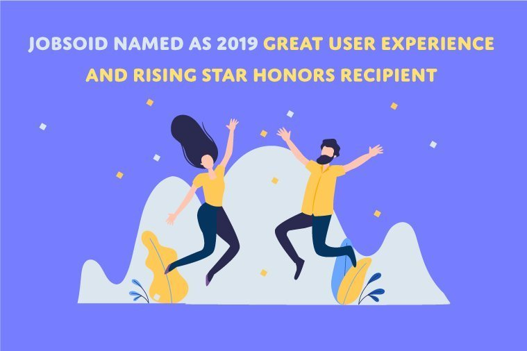 Jobsoid named as 2019 - Great User Experience and Rising Star Honors Recipient